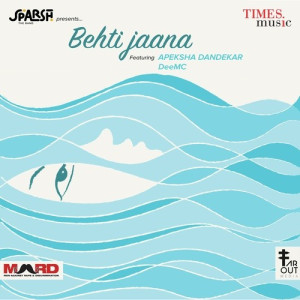 Behti Jaana Sparsh The Band,Apeksha Dandekar,Dee MC