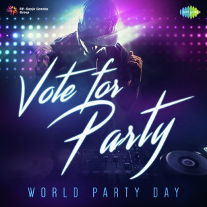 Vote for Party - World Party Day Sona Mohapatra,Kunal Ganjawala