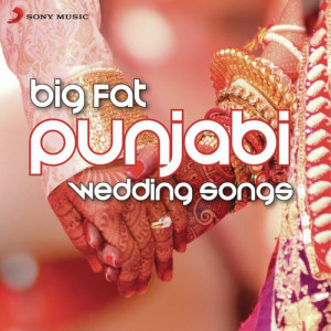 Big Fat Punjabi Wedding Songs Jazzy B. Feat. Ds