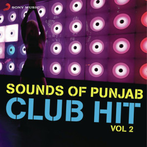Sounds Of Punjab Club Hit, Vol 2 Jazzy B. Feat. Ds