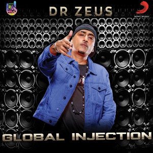 Global Injection Dr. Zeus , Raj Ranjodh