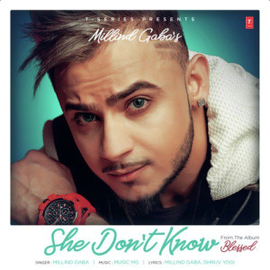 She Dont Know (Blessed) Millind Gaba