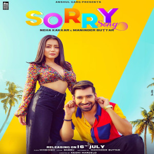 Sorry Song Maninder Buttar,Neha Kakkar