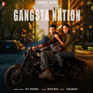 Gangsta Nation Jot Grewal,Gurlez Akhtar