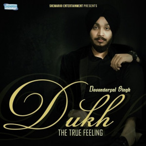 Dukh - The True Feeling Devenderpal Singh