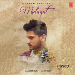 Gurnam Bhullar New Mp3 Song Mulaqat Download Raag Fm