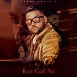 Karan Aujla New Mp3 Song Koi Gal Ni Download - Raag.fm