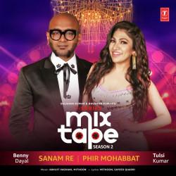 Tulsi Kumar,Benny Dayal New Mp3 Song Sanam Re-Phir Mohabbat