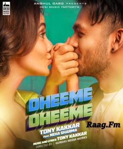 Tony Kakkar New Mp3 Song Dheeme Dheeme Orignal Download Raag Fm