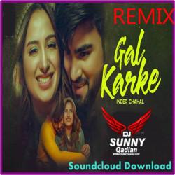 Unknown Gal Karke Remix