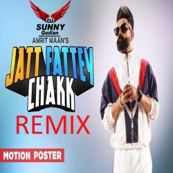 Unknown Jatt Fattey Chakk Remix