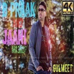 Unknown B Praak and Jaani Mashup